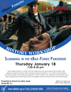 History Workshop January 2018 Summing in the bas-fonds parisiens Alliance Francaise de Los Angeles