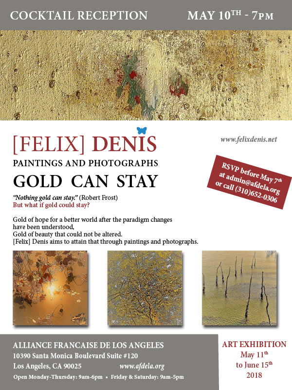 Art Exhbition Opening - Gold Can Stay - Alliance Francaise de Los Angeles May 2018 - Felix Denis French Artist, paintings and photographs