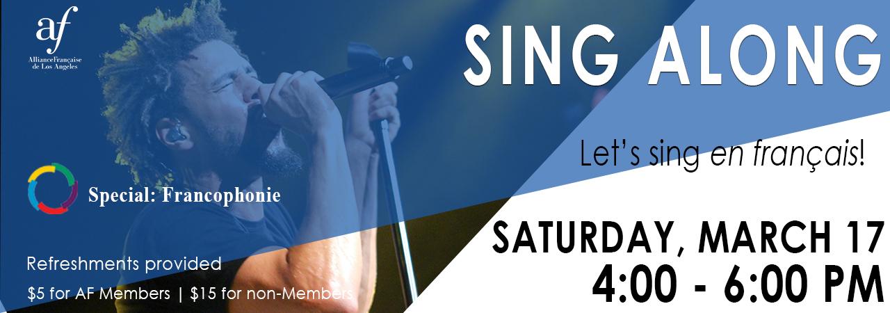 Sing Along March 2018 Alliance Francaise de Los Angeles Special Francophonie