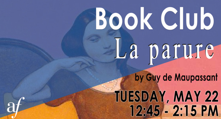 Book Club La Parure Guy de Maupassant, Alliance Francaise de Los Angeles May 2018 French Book club, French Litterature