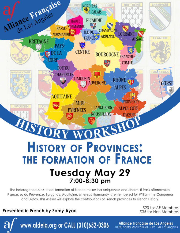 History Workshop - French History - Provinces de Frances, the formation of France. May 2018 at Alliance Francaise de Los Angeles. History Confenrece